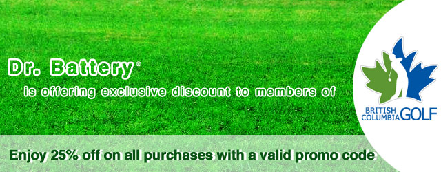 Dr. Battery is offering exclusive discount for members of British Columbia Golf Association.